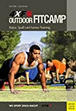 Outdoor Fitcamp 4XF - Natur, Spa� und hartes Training