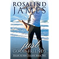 Just Good Friends (Escape to New Zealand Book 2)