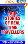True Stories of Real Time Travellers;...