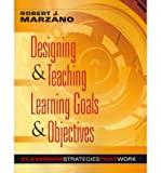 Designing & Teaching Learning Goals & Objectives (0982259204) by Robert J. Marzano