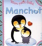 echange, troc Nathalie Bélineau, Emilie Beaumont, Nadia Berkane - Mon petit bébé Manchot