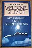 Welcome Silence: My Triumph Over Schizophrenia