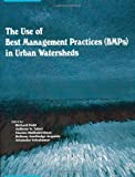img - for The Use of Best Management Pratices (BMPs) in Urban Watersheds book / textbook / text book