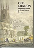 Old London: Paddington Green to Seven Sisters (Village London series) Edward Walford