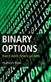 Hamish Raw Binary Options: Fixed Odds Financial Bets