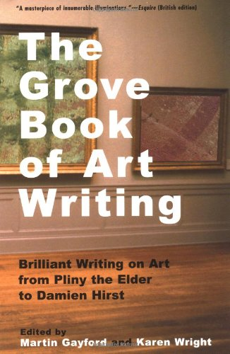 The Grove Book of Art Writing: Brilliant Words on Art...
