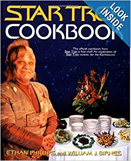 The Star Trek Cookbook by Ethan Phillips and William J. Birnes