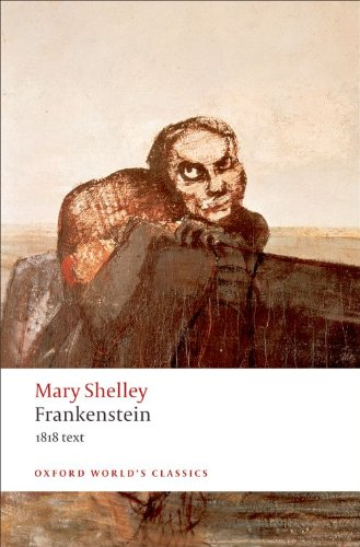 Frankenstein or The Modern Prometheus: The 1818 Text (Oxford...