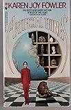 Artificial Things (055326219X) by Fowler, Karen Joy