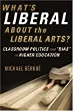 What's Liberal About the Liberal Arts?: Classroom Politics and