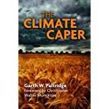 The Climate Caper: With a Foreword by Christopher Walter Moncktonby Garth W. Paltridge