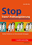 img - for Stop Trans*-Pathologisierung: Berliner Positionen zur Internationalen Kampagne (German Edition) book / textbook / text book