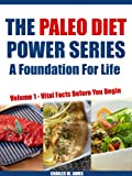 The Paleo Diet Power Series - A Foundation for Life: Volume 1 - Vital Facts Before You Begin