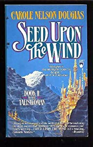 Seed upon the Wind (The Taliswoman) by Carole Nelson Douglas