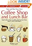 Start and Run Your Own Coffee Shop an...