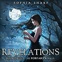 Revelations: The Forsaken Saga, Book 2 (       UNABRIDGED) by Sophia Sharp Narrated by Pamela Lorence