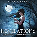 Revelations: The Forsaken Saga, Book 2 | Sophia Sharp