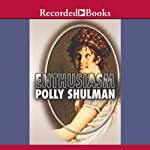 Enthusiasm | Polly Shulman