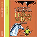 The Horse and His Boy: The Chronicles of Narnia, Book 3 (       UNABRIDGED) by C.S. Lewis Narrated by Alex Jennings