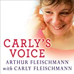 Carly's Voice: Breaking Through Autism | Arthur Fleischmann,Carly Fleischmann