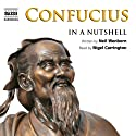Confucius: In a Nutshell (       UNABRIDGED) by Neil Wenborn Narrated by Nigel Carrington