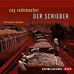 Der Schieber | Cay Rademacher