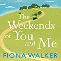 The Weekends of You and Me Audiobook by Fiona Walker Narrated by Jan Cramer