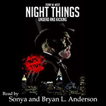 Night Things: Undead and Kicking Audiobook by Terry M. West Narrated by Bryan L. Anderson, Sonya Anderson