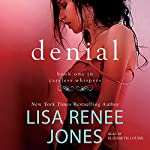 Denial: The Careless Whisper Series, Book 1 | Lisa Renee Jones