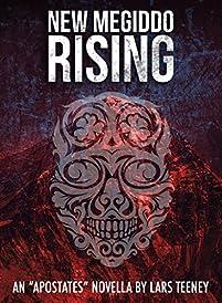 New Megiddo Rising: An 'apostates' Novella by Lars Teeney ebook deal