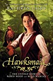 Hawksmaid: The Untold Story of Robin Hood and Maid Marian (0060000724) by Lasky, Kathryn