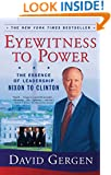 Eyewitness To Power: The Essence of Leadership Nixon to Clinton