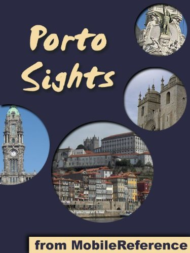 Porto Sights 2011: a travel guide to the top 20 attractions in Porto (Oporto), Portugal (Mobi Sights)