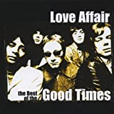 Love Affair - The Best of the Good Times Love Affair