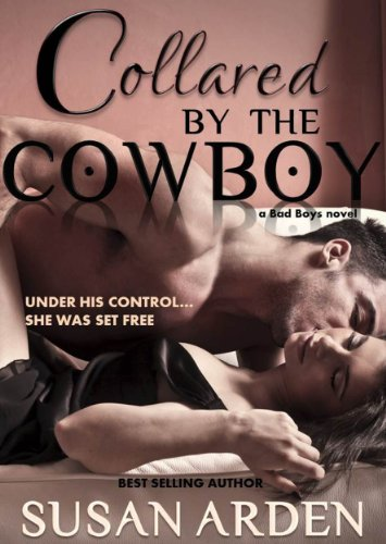 Collared By The Cowboy (Bad Boys Book 5)