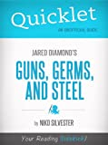 Quicklet on Guns, Germs, and Steel by Jared Diamond (Book Summary, Analysis, Review)