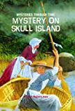 Mystery on Skull Island (Mysteries Through Time)