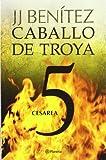Cesarea. Caballo de Troya 5 (Biblioteca J. J. Benítez)