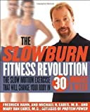 img - for The Slow Burn Fitness Revolution: The Slow Motion Exercise That Will Change Your Body in 30 Minutes a Week by Fredrick Hahn (Dec 24 2002) book / textbook / text book