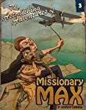 Image of The Astonishing Adventures of Missionary Max: Part 3