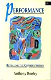 img - for Performance: Revealing the Orpheus Within book / textbook / text book