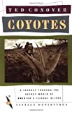 Coyotes: A Journey Across Borders With Americas Illegal Aliens