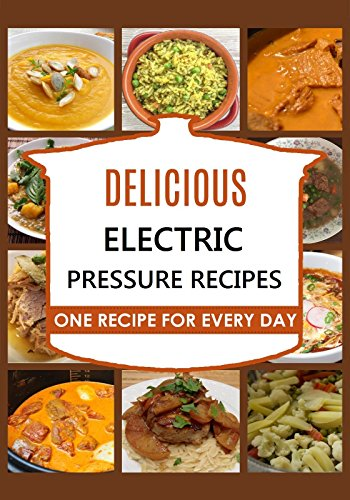 Electric Pressure Cooker: Electric Pressure Cooker Cookbook 100 Recipes: Electric Pressure Cooker Recipes - Electric Pressure Cooker -Electric Pressure ... Electric Pressure Cooker for Beginners) by Carl Preston, Healthy Eating