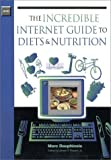 img - for The Incredible Internet Guide to Diets & Nutrition by Dauphinais, Marc (2000) Paperback book / textbook / text book