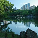 Seeing Central Park: The Official Guide to the Worlds Greatest Urban Park