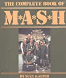 Suzy Kalter M*A*S*H: the Complete Book