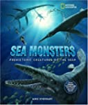 Sea Monsters: Prehistoric Creatures o...
