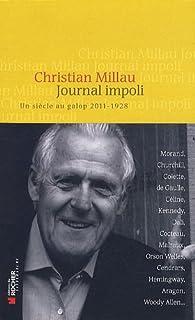 Journal impoli : un siècle au galop, 2011-1928