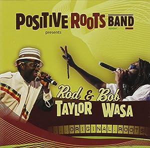 Positive Roots Band Presents Rod Taylor & Bob Wasa