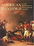 American Paintings in The Metropolitan Museum of Art, Vol. 1 (0691037957) by Caldwell, John
